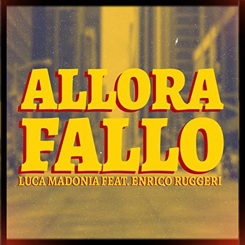 Allora fallo (feat. Enrico Ruggeri)